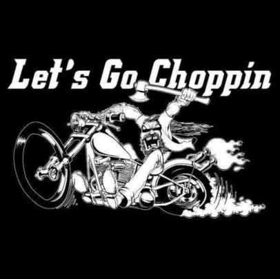 Let;s Go Choppin